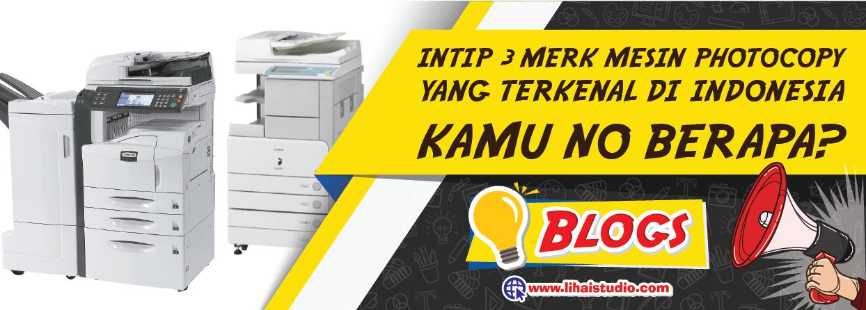 Intip 3 Merk Mesin Photocopy Yang Terkenal di Indonesia, Kamu No Berapa?